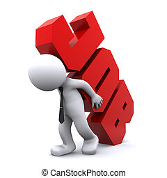 3d man carrying heavy job sign. Overworking concept. Isolated