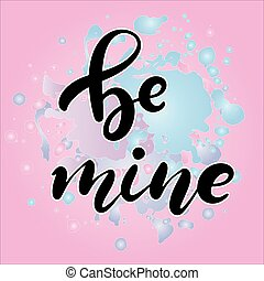 Be my Valentine hand lettered text.