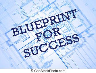 Blueprint for success concept