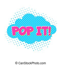 Comic speech bubble with Pop it text in Pop Art style isolated on white background.