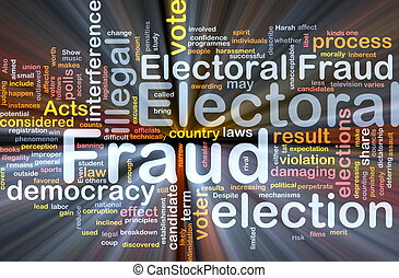 Background concept wordcloud illustration of electoral fraud glowing light