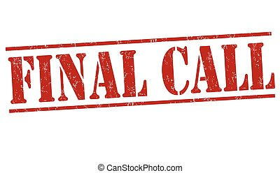 Final call grunge rubber stamp on white background, vector illustration