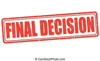 Final decision grunge rubber stamp on white background, vector illustration