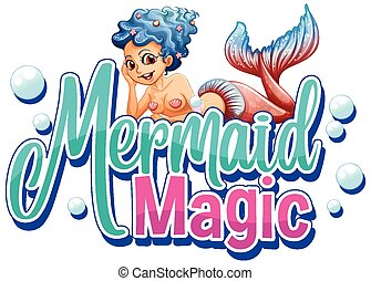Font design for mermaid magic with beautiful mermaid on white background