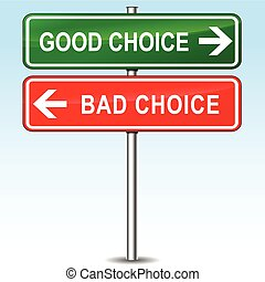 Illustration of good and bad choice directional sign
