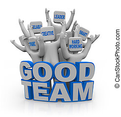 A group of cheering people with teamwork qualities on their heads -- leader, smart, hard-working, creative, reliable, dynamic -- standing behind the words Good Team