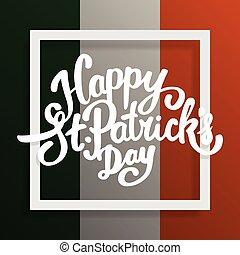 Happy Saint Patricks day lettering on flag.