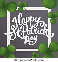Happy Saint Patricks day lettering with clover.