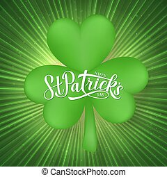 Happy St. Patrick s day lettering on a bright green background with clover. Saint Patricks day greeting card. Easy to edit vector template for Irish party invitation, banner, poster, flyer, postcard.