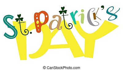 Happy St. Patricks Day funny lettering text festive carnival for traditional greeting card