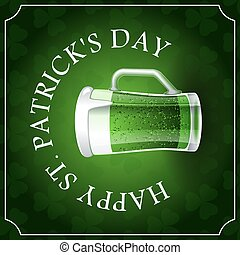 Happy St. Patricks Day text on green background with clover leaves, mug of green beer square banner or social network post template