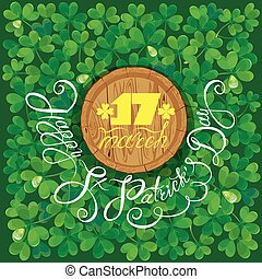 Holiday card with calligraphic words Happy St. Patrick`s Day. Round wooden frame. Shamrock green background.