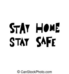 Lettering poster with text for stay home. Hand drawn quote isolated on white background. Vector typography illustration