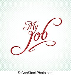 My job hand lettering