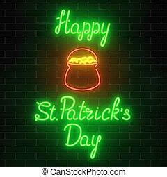 Neon glowing saint patricks day sign with pot of treasure on a brick wall background. National Irish holiday symbol.