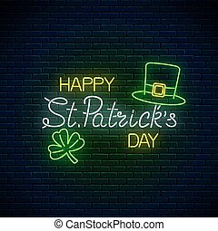 Neon glowing sign of happy st. Patrick day text leprechaun hat and clover leaf. Green shamrock and hat as Ireland symbol