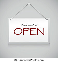 Open sign board hanging on the white wall. Vector illustration