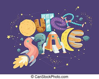 Illustration of an Outer Space Lettering with Space Ship, Rocket, Planets, Moon and Stars