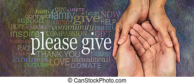 Charity word cloud banner - wide banner with a woman's hands holding a man's cupped hands in a needy gesture with a word cloud on the left surrounding the words Please GIve, on a rustic dark multicolored stone effect background