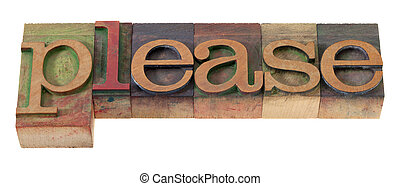 please- word in vintage wooden letterpress printing blocks, stained by color inks, isolated on white