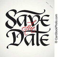 SAVE THE DATE hand lettering - handmade calligraphy; vector (eps8);