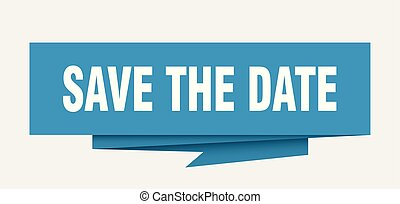 save the date sign. save the date paper origami speech bubble. save the date tag. save the date banner