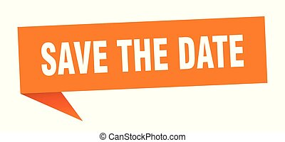 save the date speech bubble. save the date sign. save the date banner