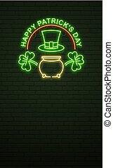St Patricks Day Neon sign and green brick wall. Realistic sign. National holiday symbol in Ireland. Irish Shamrock. Leprechaun Pot of gold. Vertical Template night banner.