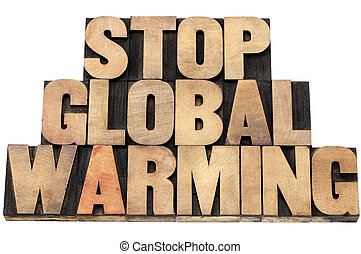 stop global warming - environmental concept - isolated text in letterpress wood type