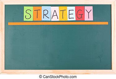 Strategy, colorful word on blank blackboard