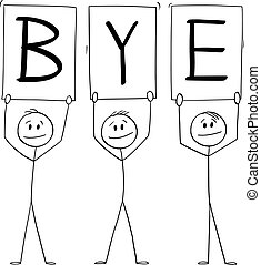 Three Men or Businessmen Holding Bye Sign , Vector Cartoon Stick Figure Illustration
