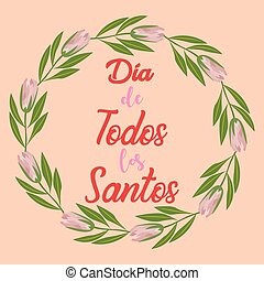 Translation: D a de todos los Santos en Espa a. The holiday of All Saints Day in Spain is celebrated on November 1 after the night of the dead.