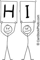 Two Men or Businessmen Holding Hi Sign , Vector Cartoon Stick Figure Illustration
