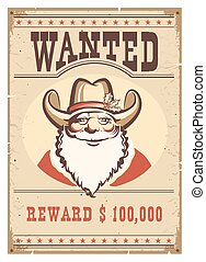 Wanted poster Santa Claus in cowboy hat on old paper. Western western card