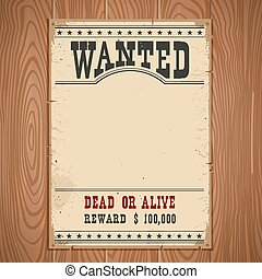 Wanted poster on wood wall texture for portrait. Western vintage paper