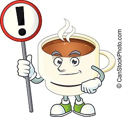 With sign a cup coffee in the morning