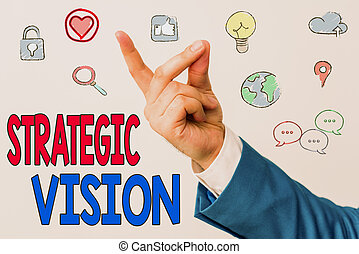 Word writing text Strategic Vision. Business concept for clarifies the direction the organisation needs to move.